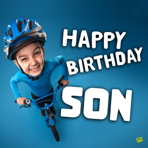Birthday wish for son.