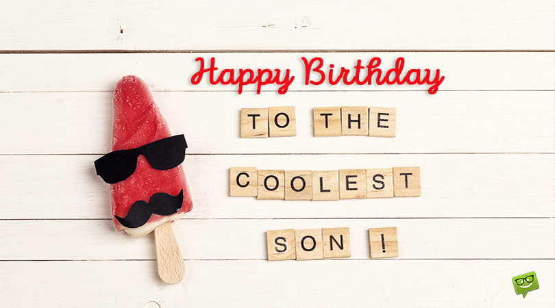 Happy Birthday, Son! | Top Wishes for our Special Guy