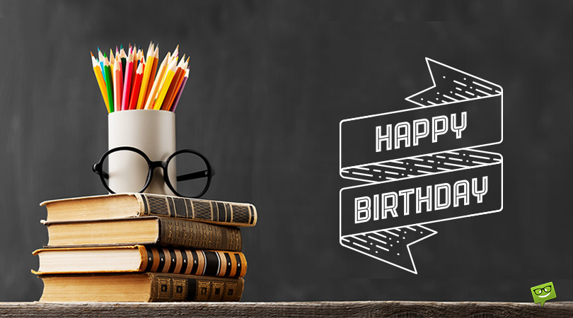 You Bring On The Knowledge | Happy Birthday, Teacher