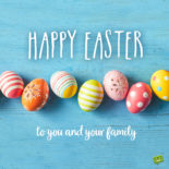 Happy Easter wish for friends and family.