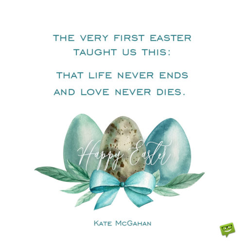 Easter quote for sharing and inspiration.