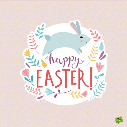 Happy Easter wish for friends or family.