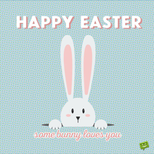 Happy Easter wish for a loved one.