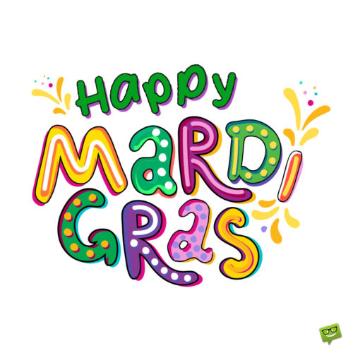 Happy Mardi Gras Wishes and Quotes.