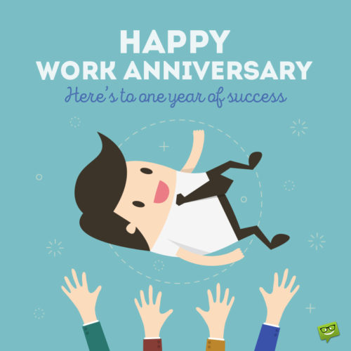 Image to help you wish happy work anniversary to a frind, a colleague or family member.