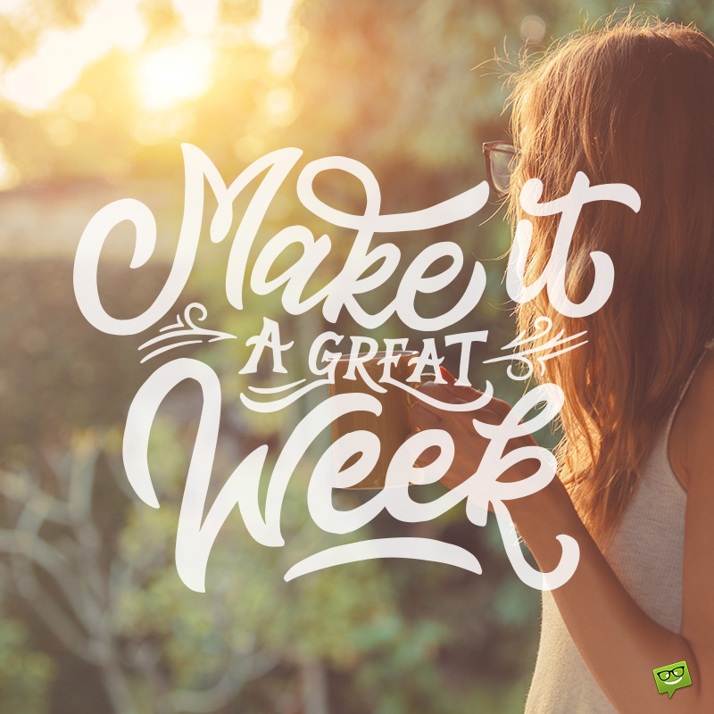 Have a Great Week Ahead! | Wishes for a New Start