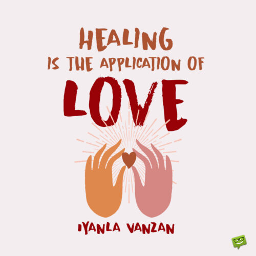 Love heals quote to note and share.