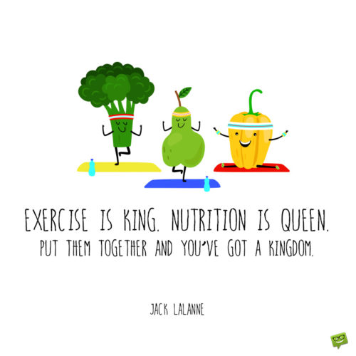 Smart quote to make you eat healthy and take care of your body.