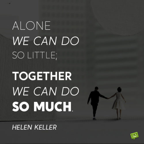 Teamwork quote by Helen Keller to inspire.