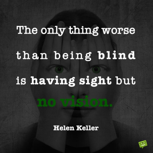 Helen Keller vision quote to isnpire you.
