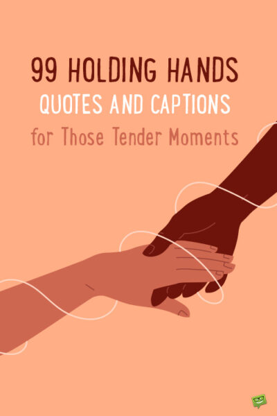 Holding hands quotes and captions.