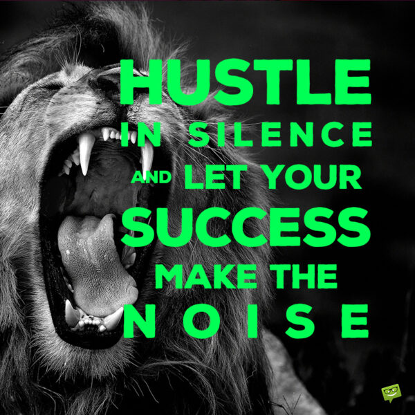 Inspirational hustle quote.