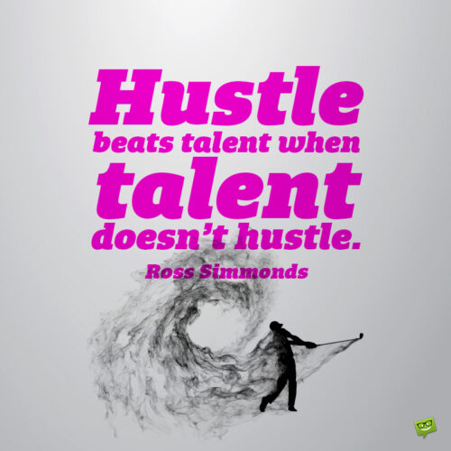 Hustle quote to inspire you.