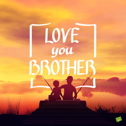 I love you message for brother on image for easy sharing.