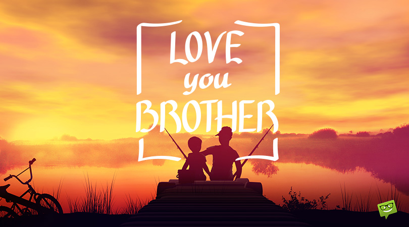 I Love You Messages For My Brother 3 Bro