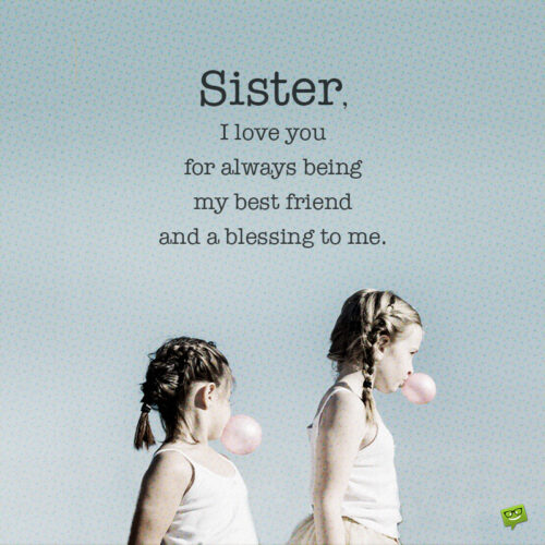 I love you quote for sister.