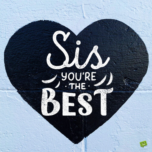 I love you sister quote.