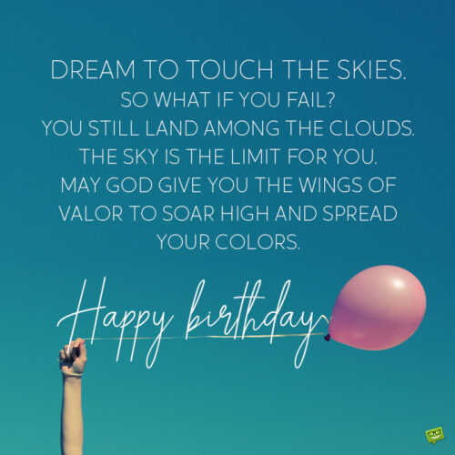 Inspirational birthday wish on image of person holding a balloon.