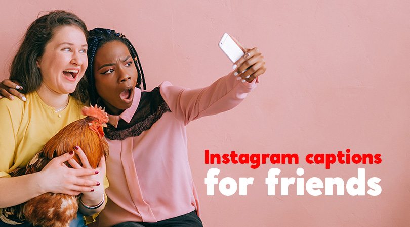 99 Instagram Captions for Photos with Friends or the Squad