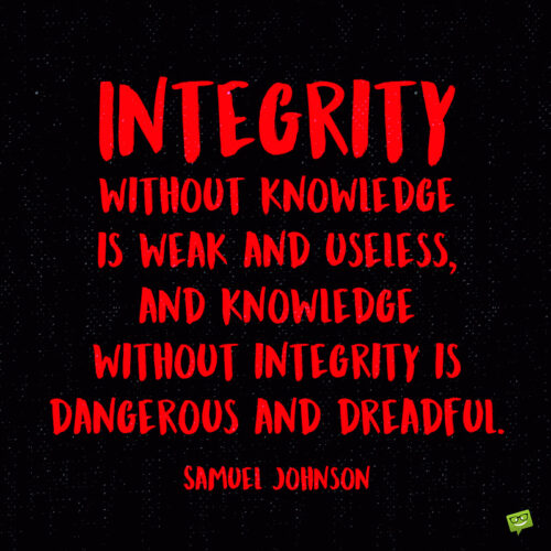 Integrity quote to note and share.