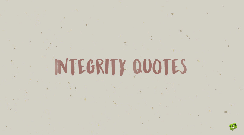 177 Integrity Quotes to Showcase Man's Biggest Asset