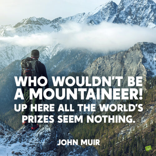 John Muir Quote to inspire you