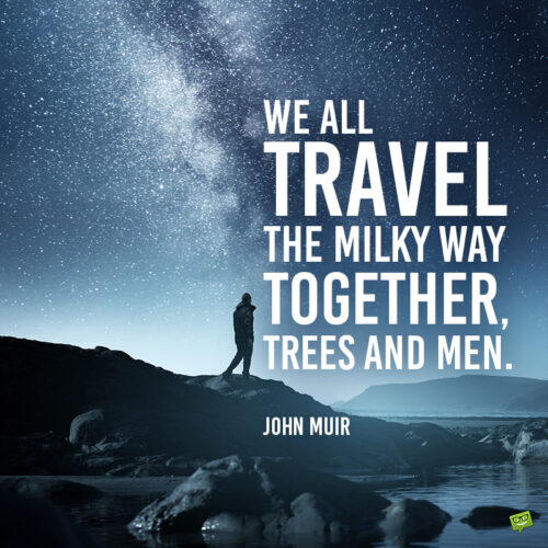 John Muir quote to inspire you.