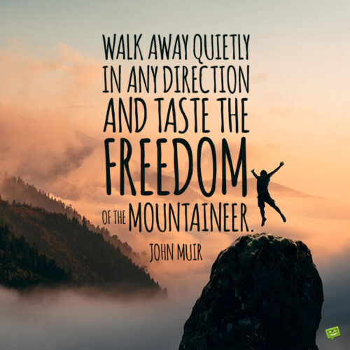 Hike quote by John Muir to inspire new adventures.