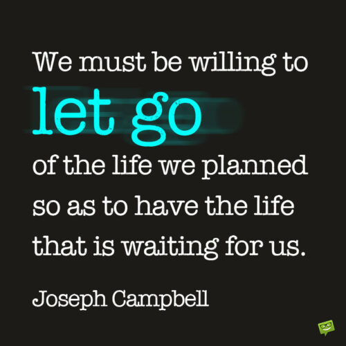 Inspirational life quote by Joseph Campbell to note and share.