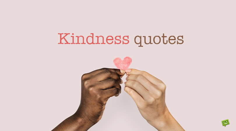 That Noble Feeling | 150 Kindness Quotes