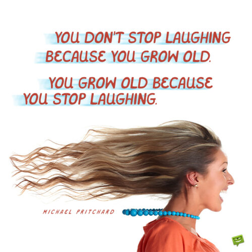 Laughter quote to give you food for thought.
