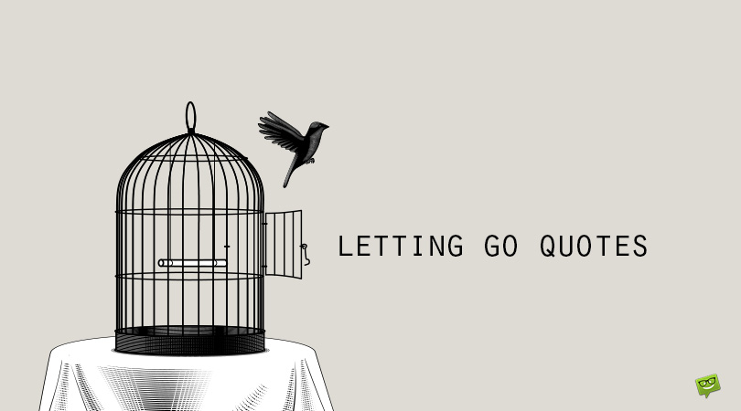 150 Quotes About Letting Things Go