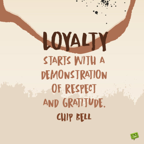 Loyalty and respect quote to note and share.