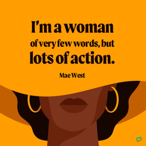 Mae West Quote to note and share.