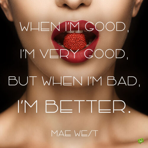 Funny Mae West quote not note and share.