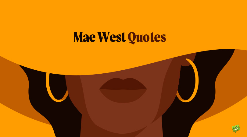 110+ Mae West Quotes About Useless Conventions