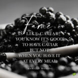 Marilyn Monroe quote about fame on image of caviar.