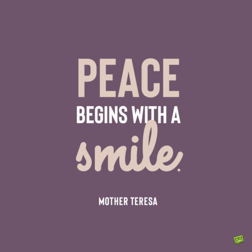 Peace quote to make you smile.