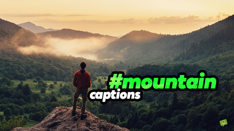 45 Mountain Captions of Spectacular Views