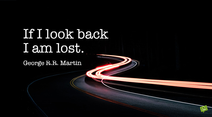 What If I Look Back? | 149 Moving On Quotes