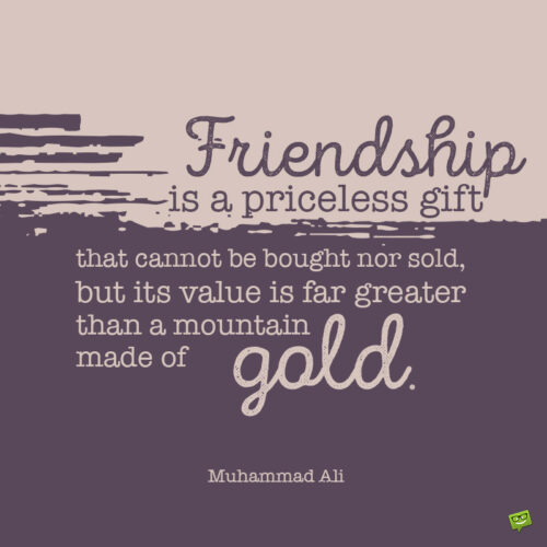 Friendship quote to inspire you.