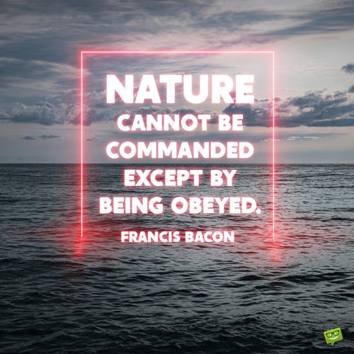 Nature quote to make you think.