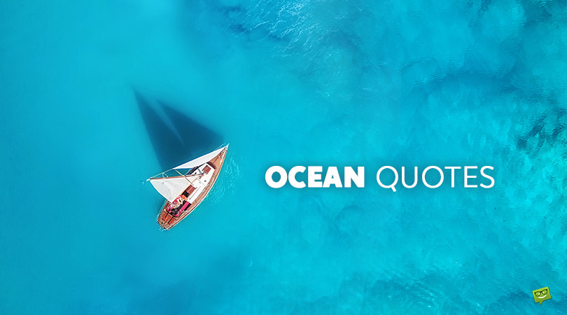 Vast, Just Like Our Dreams | 120 Ocean Quotes