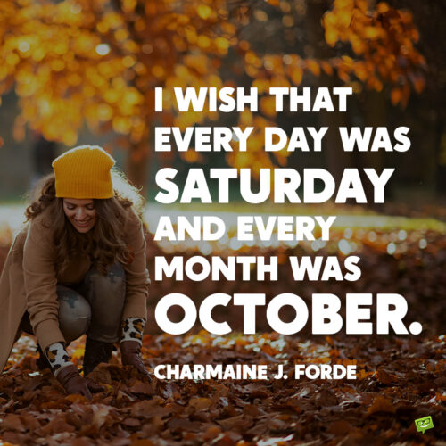 Famous October quote by Charmaine J. Forde.