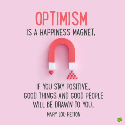 Optimistic quote to note and share.