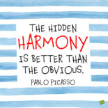 Pablo Picasso quote to note and share.