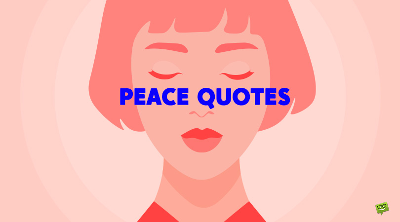 111 Peace Quotes About The Quest for Social and Inner Equilibrium
