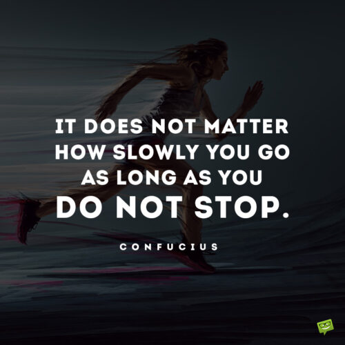 Confucius perseverance quote to inspire and motivate you.