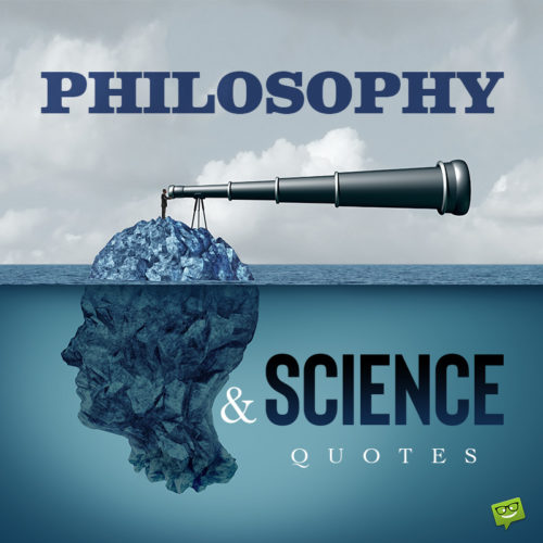 Philosophy & Science Quotes