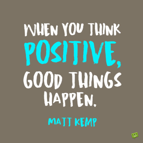 Positive thinking quote to note and share.